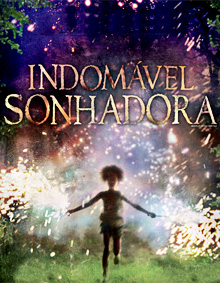 Indomável sonhadora (Beasts of the southern wild)